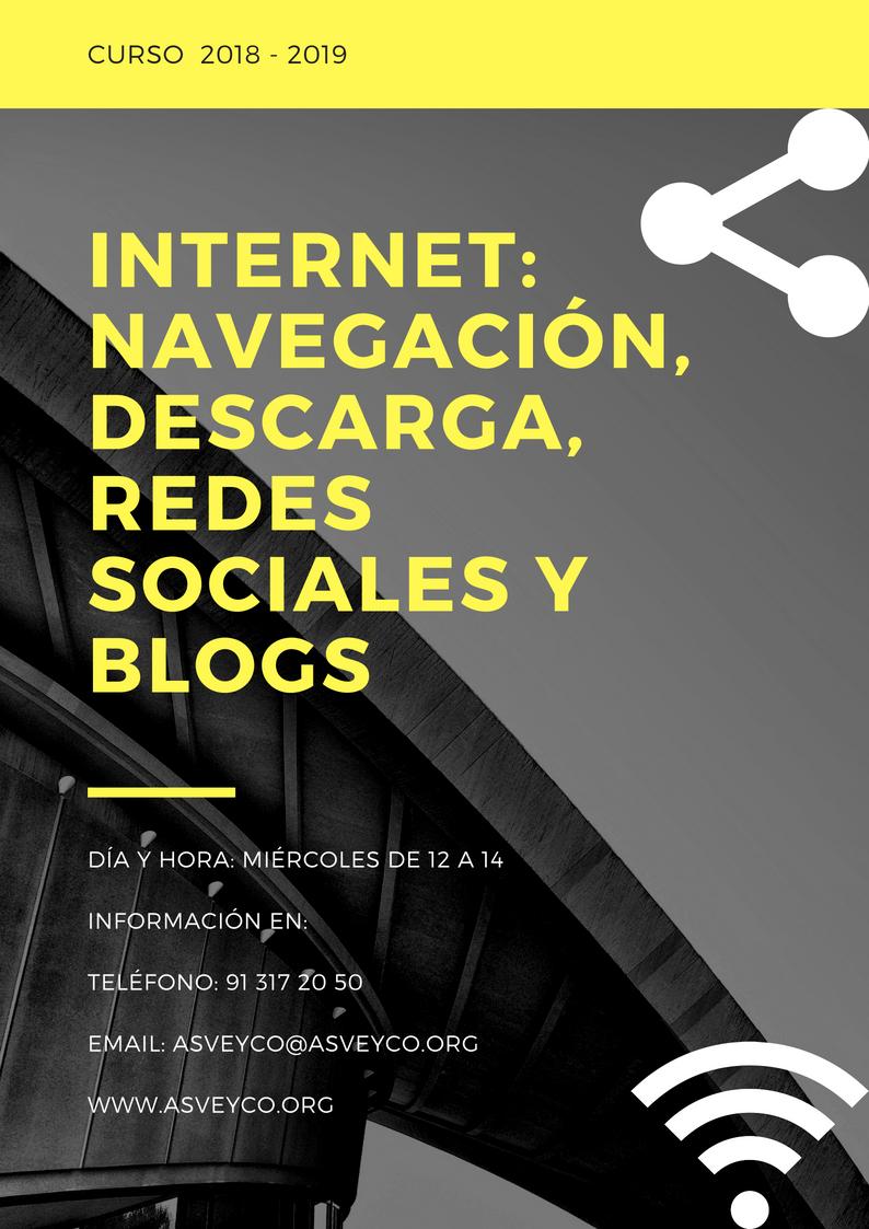 INTERNET: NAVEGACIÓN, DESCARGA, REDES SOCIALES Y BLOGS
